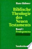 Biblische Theologie des Neuen Testaments: Prolegomena