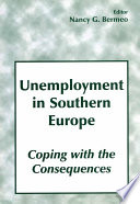 Unemployment in Southern Europe: Coping with the Consequences