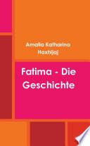 Fatima   Die Geschichte