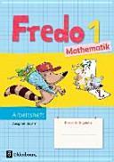 Fredo 1. Jahrgangsstufe. Mathematik Arbeitsheft. Ausgabe Bayern