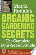 Maria Rodale s Organic Gardening Secrets