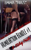 Humiliation Bundle  1  Four Hot Humiliation Erotic Short Stories
