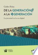 De la Generaci  n  a la  Generaci  n