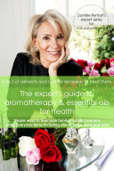 The Expert s Guide to Aromatherapy   Essential Oils for Health