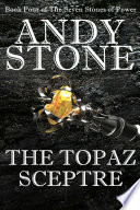 The Topaz Sceptre   Book Four of the Seven Stones of Power