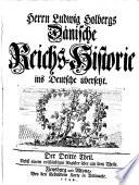 Herrn Ludvig Holbergs Dänische Reichs-historie ins Deutsche Übersesst