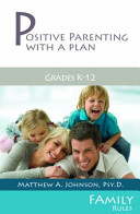 Positive Parenting with a Plan  grades K 12