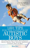 1 001 Tips For The Parents Of Autistic Boys