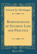 Reminiscences of Student Life and Practice (Classic Reprint)