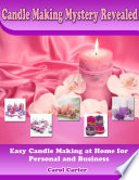 Candle Making Mystery Revealed  Easy Candle Making At Home for Personal and Business