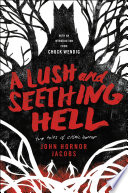 A Lush and Seething Hell Book PDF