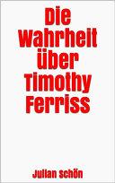 Die Wahrheit über Timothy Ferriss