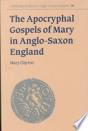 The Apocryphal Gospels of Mary in Anglo Saxon England