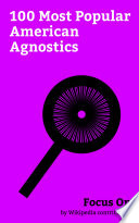 Focus On  100 Most Popular American Agnostics