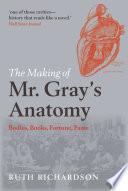 The Making of Mr Gray s Anatomy