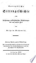 Europäische Sittengeschichte vom Ursprunge volksthümlicher Gestaltungen bis auf unsere Zeit: Das Zeitalter des Verfalls mittelalterlicher Zustände