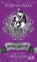 Gormenghast / Der letzte Lord Groan
