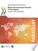 OECD Development Pathways Multi dimensional Review of Paraguay Volume I  Initial Assessment
