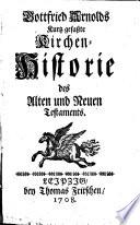 Kurzgefasste Kirchen-Historie des A. u. N. T.