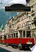 Die Innsbrucker Straßenbahnen und Lokalbahnen