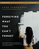 Book Forgiving What You Can t Forget Study Guide