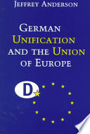 German Unification and the Union of Europe