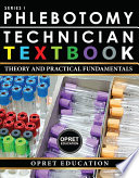 Phlebotomy Technician Textbook  Theory and Practical Fundamentals