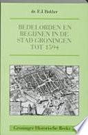 Bedelorden en begijnen in de stad Groningen tot 1594