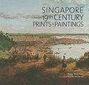 Singapore Through 19th Century Prints Paintings