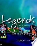 Legends Of Australian Sport : sporting greats, written by sports broadcaster, peter...