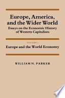 Europe America And The Wider World Volume 1 Europe And The World Economy