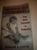 Principles of Child Psychotherapy Psychotherapy The Author Advocates A Common