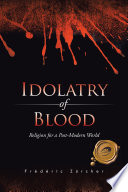 Idolatry Of Blood : not be established. religions are largely represented in...