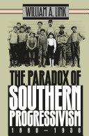 Book The Paradox of Southern Progressivism, 1880-1930