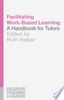 Facilitating Work Based Learning