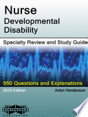 Nurse Developmental Disability Specialty Review and Study Guide