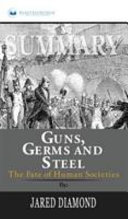 Summary Of Guns Germs And Steel