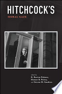 Hitchcock's Moral Gaze : of hitchcock's films. in his...