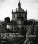 La costruzione della Basilica di San Lorenzo a Milano