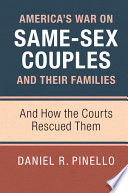 America's War on Same-Sex Couples and their Families