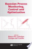 Bayesian Process Monitoring  Control and Optimization