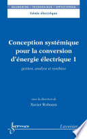 Conception syst  mique pour la conversion d     nergie   lectrique 1   gestion  analyse et synth  se
