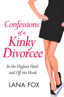 Confessions of a Kinky Divorcee  A Secret Diary Series