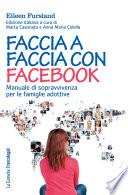 Faccia a faccia con facebook  Manuale di sopravvivenza per le famiglie adottive
