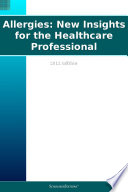 Allergies  New Insights for the Healthcare Professional  2011 Edition