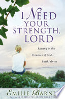 I Need Your Strength  Lord