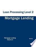 Mortgage Lending Loan Processing Level 2