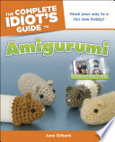 The Complete Idiot s Guide to Amigurumi