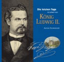 Die letzten Tage im Leben von König Ludwig II.