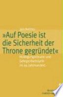 """""""Auf Poesie ist die Sicherheit der Throne gegründet"""""""